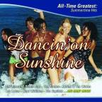 Dancin' On Sunshine: All Time Greatest Summertime Hits