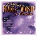 16 Great Praise & Worship Classics, Vol. 3