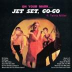 On Your Mark.. Jet Set, Go-Go