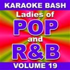 Karaoke Bash: Ladies of POP and R&B - Vol. 19
