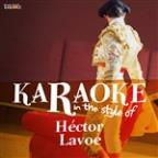 Karaoke - In The Style Of Héctor Lavoe