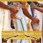 Sacred Trance World Vol. 3 Shaman Of Love