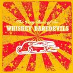 Very Best of Whiskey Daredevils