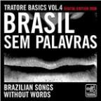 Tratore Basics 4: Brazilian Songs Without Words