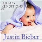 Lullaby Renditions Of Justin Bieber