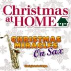 Christmas At Home: Christmas Miracles On Sax