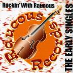 Rockin' with Raucous: The Early Singles