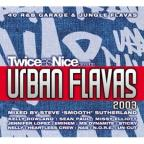 Twiceasnice Presents Urban Flavas 2003