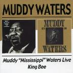 "Muddy ""Mississippi"" Waters Live/King Bee"
