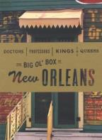 Doctors, Professors, Kings and Queens: The Big Ol' Box of New Orleans
