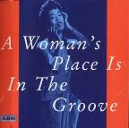 Woman`S Place Is In The Groove