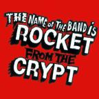 Name Of The Band Is Rocket From The Crypt