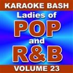 Karaoke Bash: Ladies of POP and R&B - Vol. 23