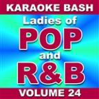 Karaoke Bash: Ladies of POP and R&B - Vol. 24