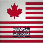 Welcome Canadian Overlords
