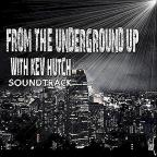 From The Underground Up With Kev Hutch (Soundtrack