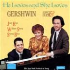 He Loves And She Loves - Gershwin: Songs & Duets
