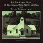Traditional Music of Beech Mountain, North Carolina Vol. 2: The Later Songs and Hymns