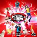 Incredible Crew, Vol. 1 (Music From The Television Show)