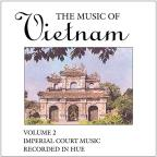 Music Of Vietnam, Vol. 2: Imperial Court Music