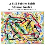 Monroe Golden: A Still Subtler Spirit