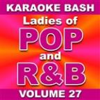 Karaoke Bash: Ladies of POP and R&B - Vol. 27