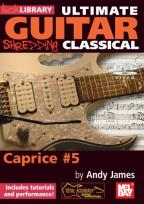 James, Andy Ultimate Guitar - Shredding Classical, Caprice #5