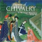 Flower of Chivalry: Tranquill Medieval Music