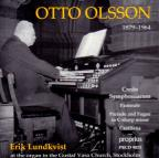 Otto Olsson: Credo Symphoniacum; Pastorale; Prelude and Fugue in C sharp minor; Cantilena