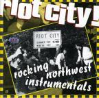 Riot City!: Rocking Northwest Instrumentals