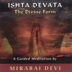 Ishta Devata, The Divine Form