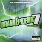 Desert Storm South Records Present: Drank Epidemic 7