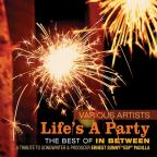 Life's a Party: the Best of In Between