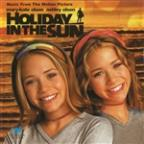 Holiday In The Sun (Music From The Mary-Kate & Ashley Olsen Movie)