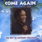 Come Again The Best Of Anthony Kellman