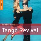 Rough Guide to Tango Revival