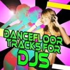Dancefloor Tracks For DJS