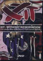Xit:Without Reservation