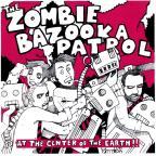 Zombie Bazooka Patrol At The Center Of The Earth!