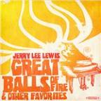 Great Balls Of Fire & Other Favorites