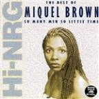 "Best Of Miquel Brown ""So Many Men, So Little Time"""