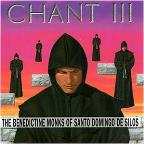 Chant III / The Benedictine Monks of Santo Domingo de Silos