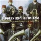 Blowers from the Balkans: Classic Historic Recordings of Wind Instruments