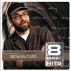 8 Great Hits Michael Card