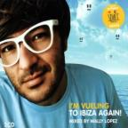 I'm Vueling To Ibiza Again Wally Lopez
