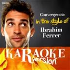 Convergencia (In The Style Of Ibrahim Ferrer) [karaoke Version] - Single