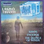 Laszlo Tihanyi: Krios; Enodios; The Silence of Winds