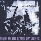 Night of the Living Daylights