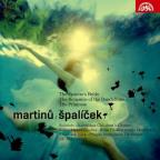 Martinu: Spalicek; The Spectre's Bride; The Romance of the Dandelions; The Primrose