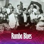 Rumba Blues, Vol. 1: How Latin Music Changed R&B 1940 - 1953